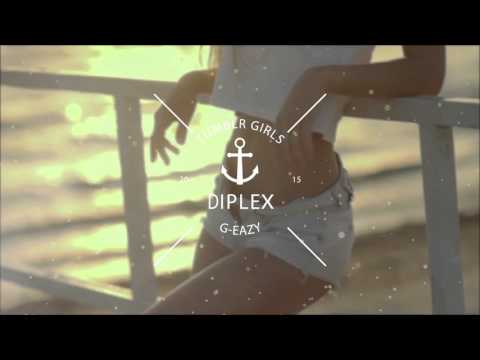 Tumblr Girls - G-Eazy (Diplex Remix)