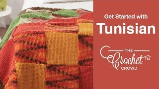 Tunisian Crochet: Get Started