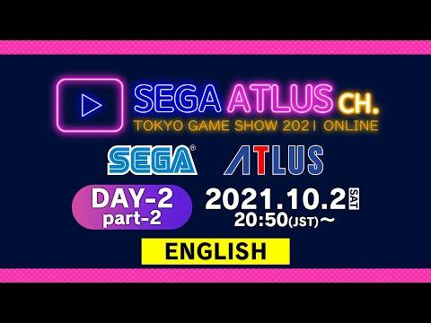 【SEGA/ATLUS TGS 2021 ONLINE】 SEGA ATLUS CHANNEL DAY-2 Part 2