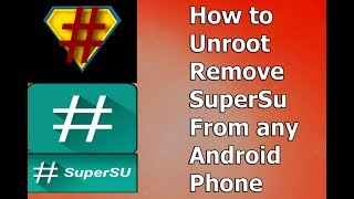 How to Unroot SuperUser from any Android Device One Click