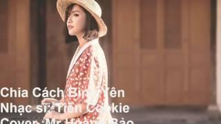 Chia Cách Bình yên cover Mr Hoàng Bảo | Quốc Thiên