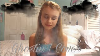 Ghostin by Ariana Grande | Cover