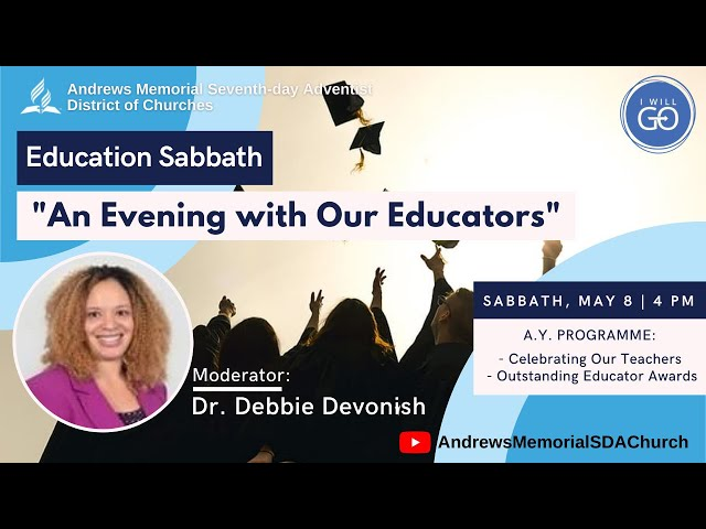 Sabbath PM || Education Week || An Evening with Our Educators || Dr. Debbie Devonish || May 8, 2021