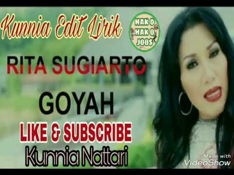 GOYAH (LIRIK) - RITA SUGIARTO