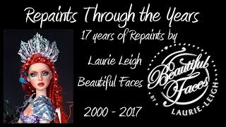 Laurie Leigh of Beautiful Faces Doll Repaints Through the Years 2000 - 2017
