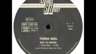 TERRA W.A.N. (TERRA WAN) - SOY TU PADRE (ORIGINAL 1992)