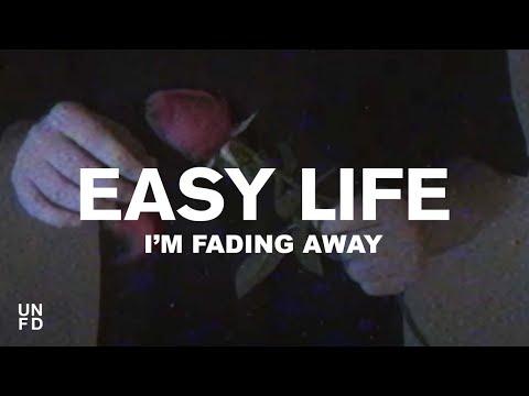 Easy Life - I'm Fading Away