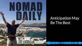 Baixar Nomad Daily With Jay Ceadeur - Anticipation May Be The Best