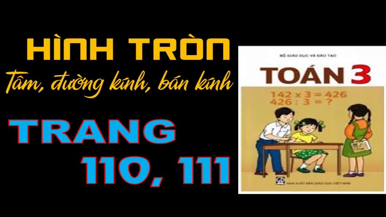 Toán Lớp 3 Trang 110 +111 – Bài 104 Hình Tròn+Tâm+Đường Kính+Bán Kính