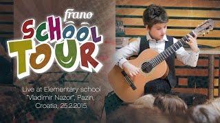 Frano • SchoolTour ES Vladimir Nazor Pazin 25.2.2015. [Live]