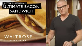 Heston Blumenthal's Ultimate Bacon Sandwich | Waitrose