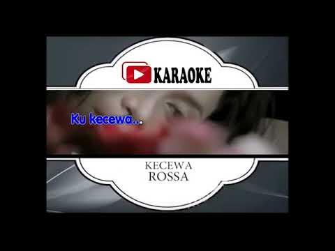 Lagu Karaoke ROSSA#KECEWA
