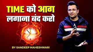 Time_Ko_Aag_Lagaana_Band_Karo_-_Motivational_Video_By_Sandeep_Maheshwari