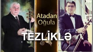 Atadan oğula - Mirnazim Əsədullayev & Toğrul Əsədullayev - TEZLİKLƏ