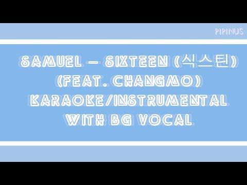 SAMUEL – SIXTEEN (식스틴)  Karaoke/Instrumental with Bg vocal
