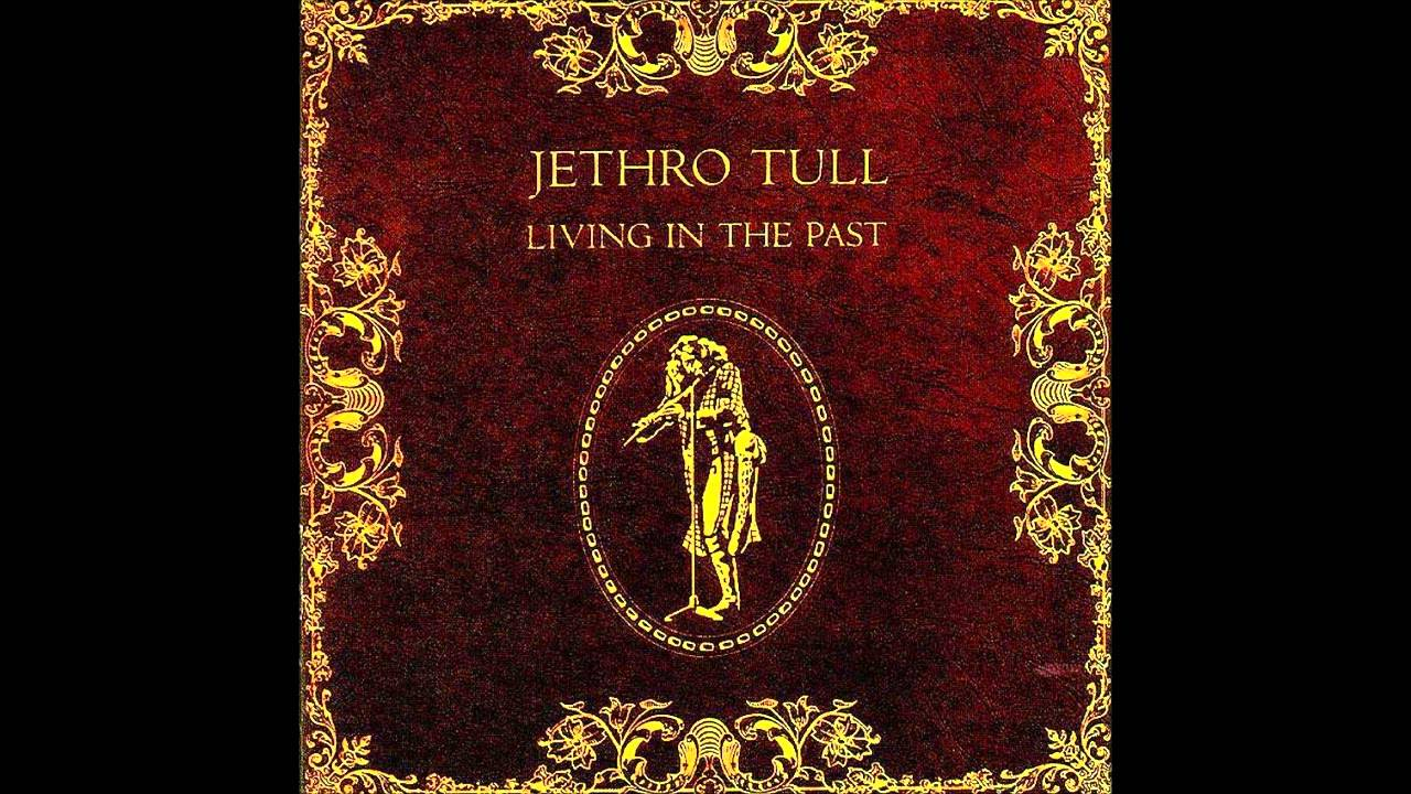 Jethro Tull - Living in the Past (Full Album) - YouTube