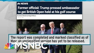 Classified Status Hides Fired IG Report On Trump Golf Club Scheme | Rachel Maddow | MSNBC