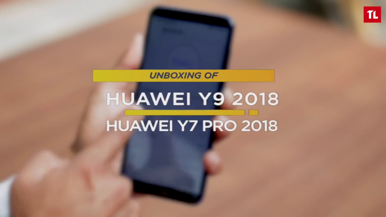 Huawei Y9 2018 & Y7 Pro 2018 Unboxing!
