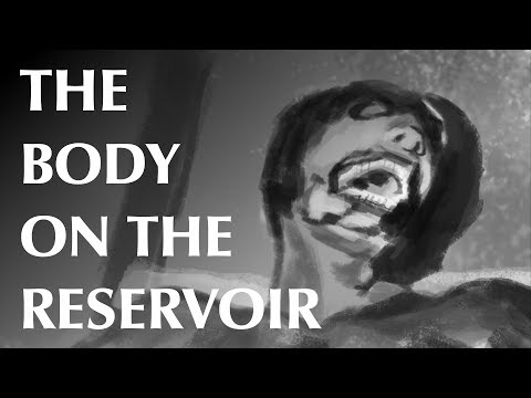 The Body on the Reservoir