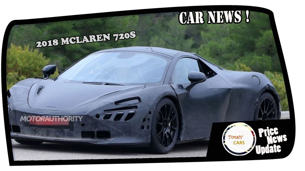 2018 mclaren 720s specs.  mclaren hot news 2018 mclaren 720s price and specs in mclaren 720s specs