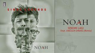 NOAH - Sendiri Lagi (Feat Angger Dimas)   Remix Free Download Mp3