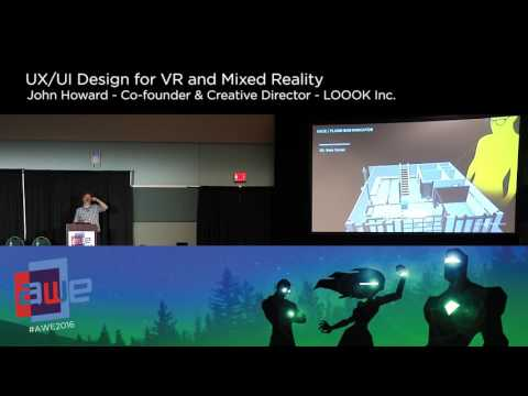 John Howard (LOOOK Inc) UX/UI Design for VR and Mixed Reality