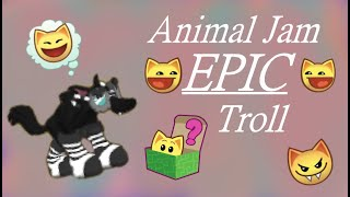 EPIC TROLL IN ANIMAL JAM!