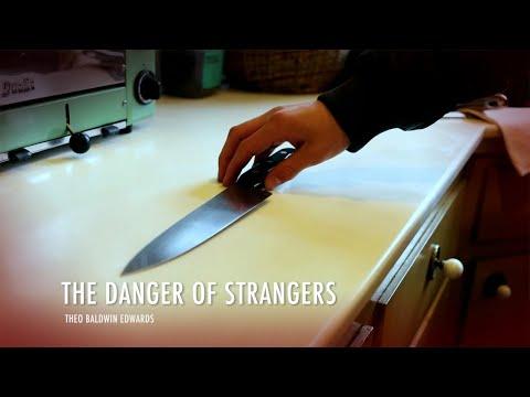 The Danger of Strangers: A Short Film