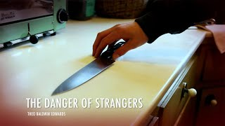 The Danger of Strangers: A Short Film
