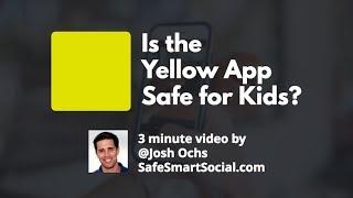 yellow app safe for kids? parent app guide