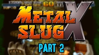 Metal Slug X: 2 Electric Boogaloo | Part 2 | Karp Krew Gaming