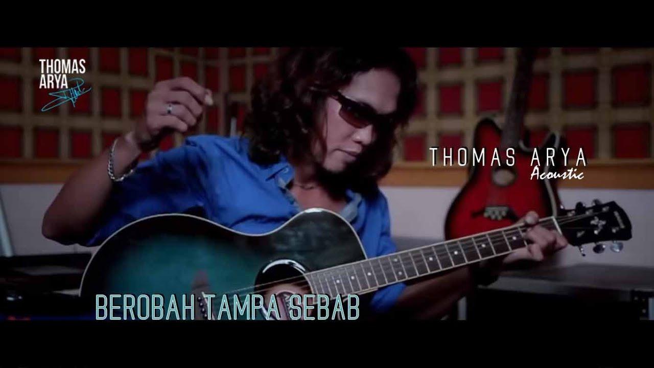 Thomas Arya - Berobah Tanpa Sebab (Akustik)