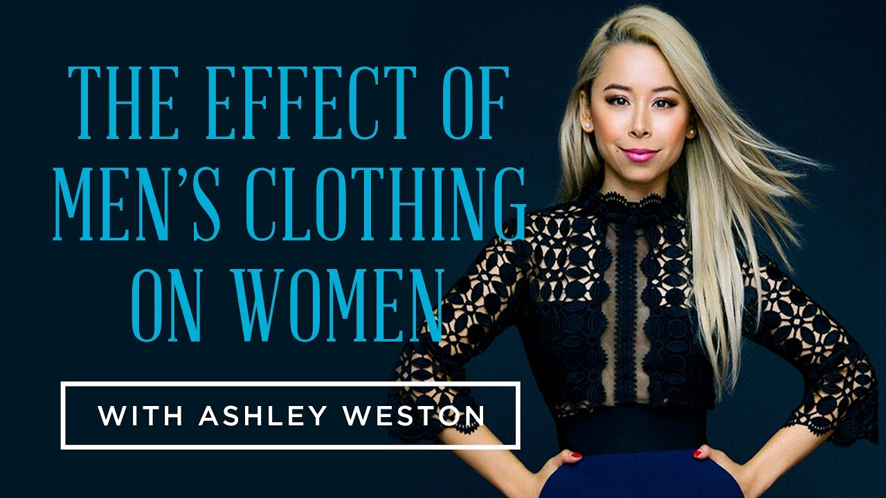 6fb41d5f The Effect of Men's Clothing on Women with Ashley Weston — Gentleman's  Gazette