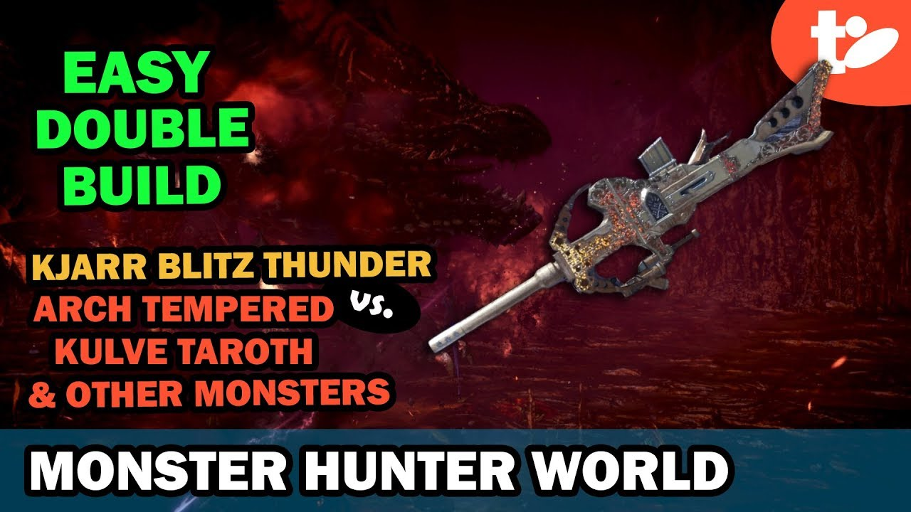 MHW Builds: Kjarr Blitz Thunder vs  Arch Tempered Kulve Tarroth & More