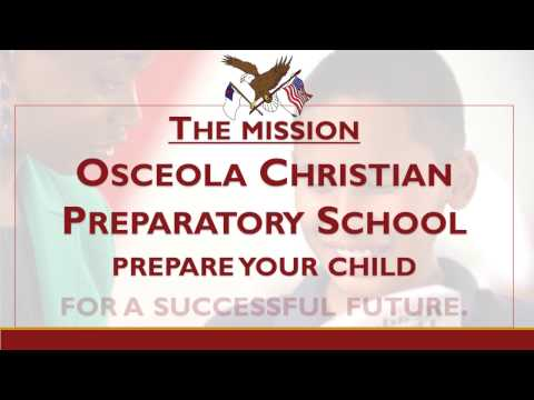 The Mission of Osceola Christian Preparatory School