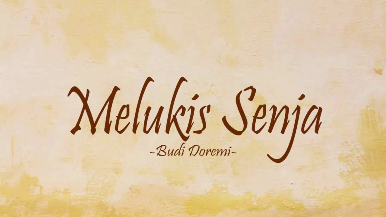 budi doremi melukis senja lirik lyrics youtube