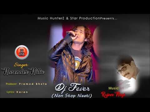 Latest Non Stop Pahari Naati 2017   DJ FEVER By Narender Nittu   Music HunterZ