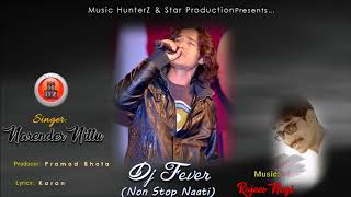 Latest Non Stop Pahari Naati 2017 | DJ FEVER By Narender Nittu | Music HunterZ