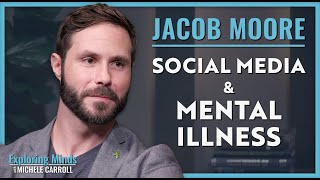 Jacob Moore | Social Media & Mental Illness