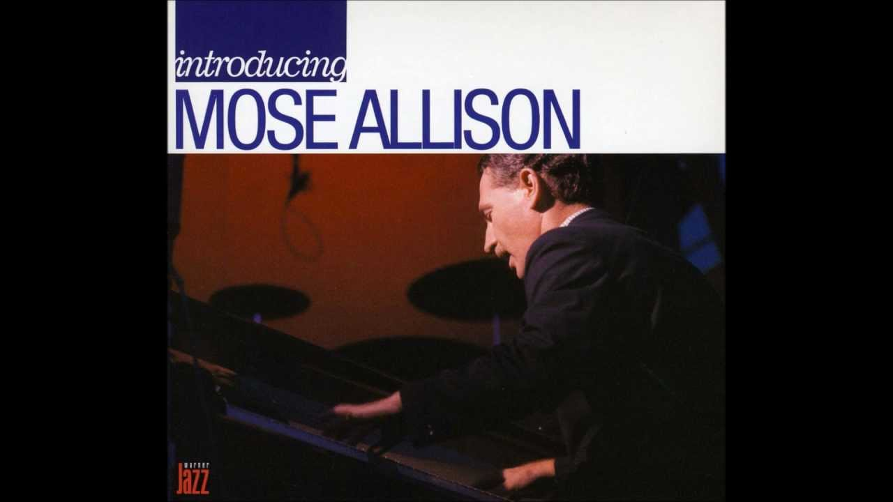 Mose Allison,,,Your Mind Is on Vacation