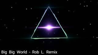 Emilia - Big Big World (Rob L. Remix)