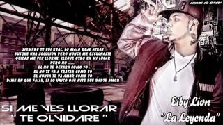 Eiby Lion - Si Me Ves Llorar 'Te Olvidare' (Letra/Lyrics) ★REGGAETON ROMANTICO 2013★