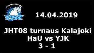 14.04.2019 (JHT08 turnaus Kalajoki) HaU - YJK (3-1)