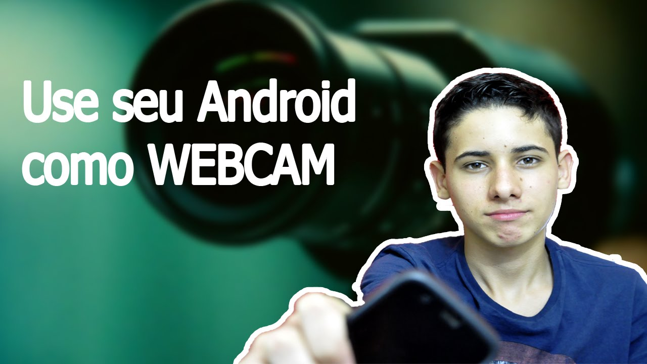 how to use android as webcam