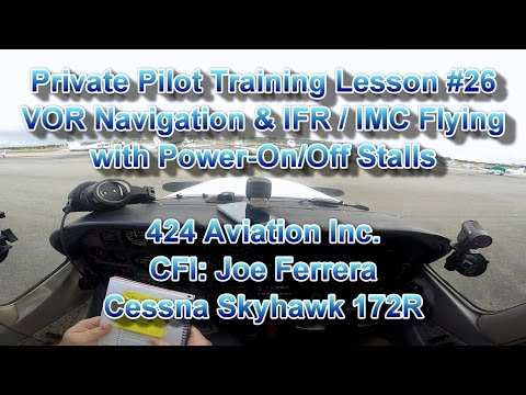 Private Pilot Flight Training, Lesson #26: VOR Navigation & IMC/IFR Flying