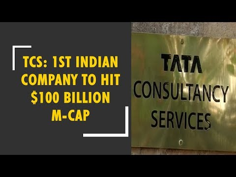 TCS creates history, becomes India's first $100 bn company
