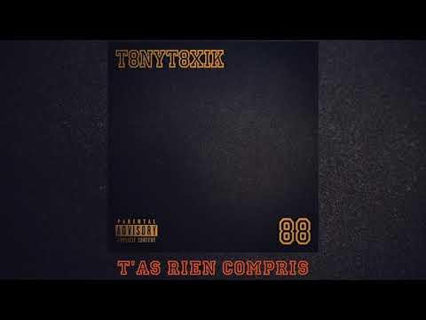 Youtube: TonyToxik – T'as rien compris