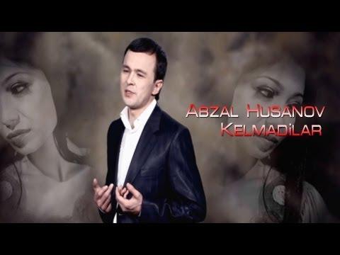 Abzal Husanov - Kelmadilar