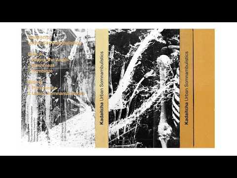 Kadaitcha - Urban Somnambulistics (2017) [Full Album] industrial, noise, avantgarde