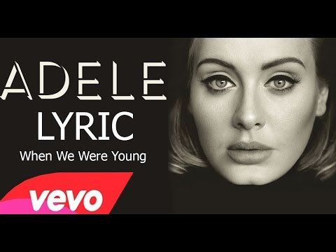 Adele - When We Were Young (lyrics)
